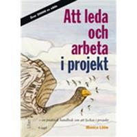 Att leda och arbeta i projekt (Inbunden, 2009)