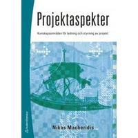 Projektaspekter: kunskapsområden för ledning och styrning av projekt (Häftad, 2009)