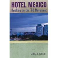 Hotel Mexico: Dwelling on the '68 Movement (Häftad, 2016)