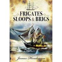 The Frigates: An Account of the Lesser Warships of the Wars from 1793 to 1815 (Häftad, 2011)