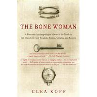 The Bone Woman: A Forensic Anthropologist's Search for Truth in the Mass Graves of Rwanda, Bosnia, Croatia, and Kosovo (Häftad, 2005)