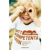 Ditt kompetenta barn: på väg mot nya värderingar för familjen (Storpocket, 2018)