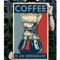 Coffee is an Immigrant (plakat 51x81)