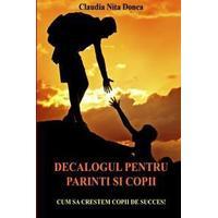 Decalogul Pentru Parinti Si Copii: Cum Sa Crestem Copii de Succes! (Häftad, 2015)