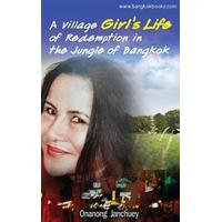 A Village Girl's Life of Redemption in the Jungle of Bangkok: (In Thai Language) (Häftad, 2014)