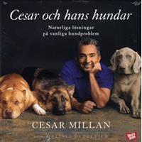 Cesar och hans hundar: naturliga lösningar på vanliga hundproblem (Ljudbok CD, 2009)