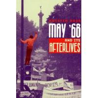 May '68 and Its Afterlives (Inbunden, 2002)