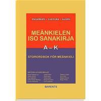 Meänkielen iso sanakirja A-K - Storordbok för meänkieli (Inbunden, 2018)