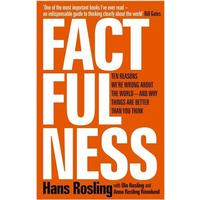 Factfulness: Ten Reasons We're Wrong About the World - and Why Things Are Better Than You Think, Hardback
