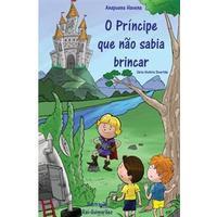 O Principe Que Nao Sabia Brincar (Häftad, 2014)