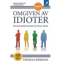 Omgiven av idioter: hur man förstår dem som inte går att förstå (Pocket, 2018)