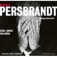 Mikael Persbrandt: Så som jag minns det (Ljudbok nedladdning, 2018)