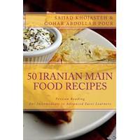Persian Reading: 50 Iranian Main Food Recipes: For Intermediate to Advanced Persian Learners (Häftad, 2016)