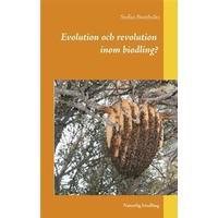 Evolution och revolution inom biodling? (Häftad, 2018)