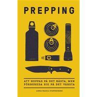 Prepping: Att hoppas på det bästa, men förbereda sig på det värsta (Ljudbok nedladdning, 2018)