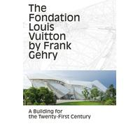 The Fondation Louis Vuitton by Frank Gehry (Pocket, 2014)