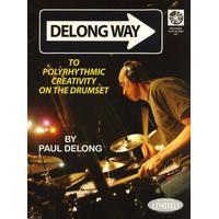 Paul Delong: Delong Way To Polyrhythmic Creativity On The Drumset