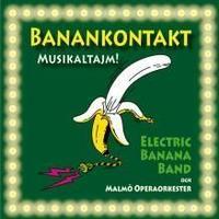 Electric Banana Band & Malmö Operao - Banankontakt Musikaltajm