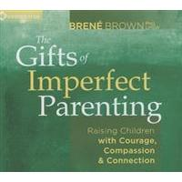 The Gifts of Imperfect Parenting, E-bok