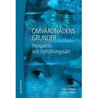 Omvårdnadens grunder: perspektiv och förhållningssätt (Danskt band, 2009)