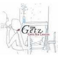 Getz Stan - Getz For Lovers