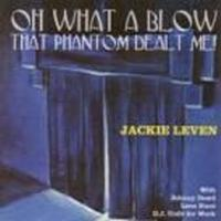 Leven Jackie - Oh What A Blow That Phantom