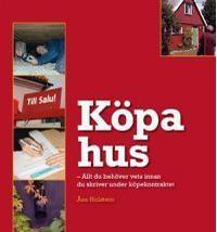Köpa hus: allt du behöver veta innan du skriver under köpekontraktet (Häftad, 2009)