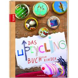 Das Upcycling-Buch für Kinder