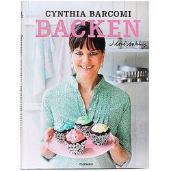 CYNTHIA BARCOMI Backbuch I love baking süß bis herzhaft 70 neue Rezepte