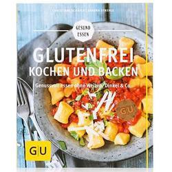 GU glutenfrei kochen & backen - genussvoll essen ohne Weizen, Dinkel & Co.