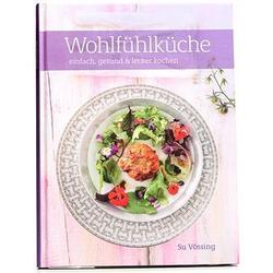 SU VÖSSING Wohlfühlküche Kochbuch 75 Rezepte auf 192 Seiten