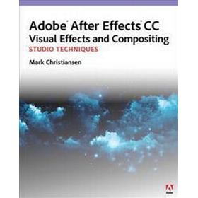 Adobe After Effects CC Visual Effects and Compositing (Pocket, 2013)