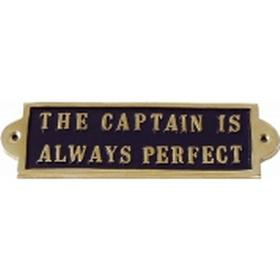 """Messingskilt """"The Captain is Always Perfect"""