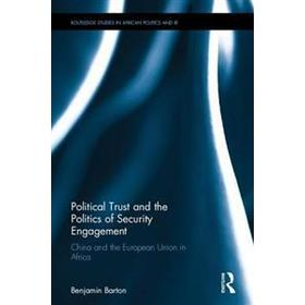 Political Trust and the Politics of Security Engagement: China and the European Union in Africa (Inbunden, 2017)