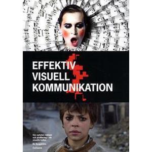 Effektiv visuell kommunikation: om nyheter, reklam och profilering i vår visuella kultur (Danskt band, 2015)