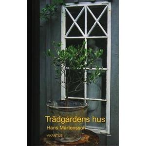 Trädgårdens hus (Inbunden, 2004)