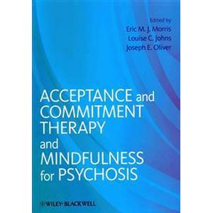 Acceptance and Commitment Therapy and Mindfulness for Psychosis (Häftad, 2013)