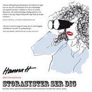 Storasyster ser dig: Hanna Hellquists kåserier från Dagens Nyheter 2003-2005 (Ljudbok CD, 2005)