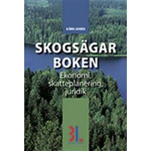 Skogsägarboken: skatt, ekonomi och juridik (Häftad, 2012)