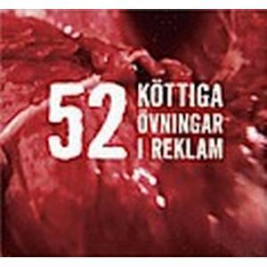 52 köttiga övningar i reklam (Kartonnage, 2006)