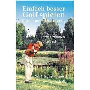 Aschendorff Verlag Einfach besser Golf spielen durch mentales Training