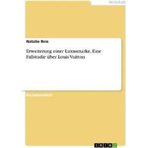 eBook Erweiterung einer Luxusmarke. Eine Fallstudie über Louis Vuitton