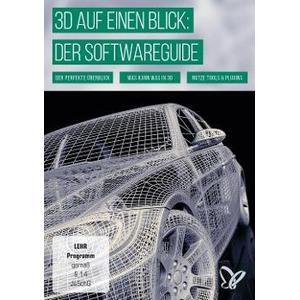 4eck Media GmbH 3D auf einen Blick: Der Softwareguide