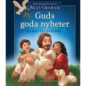 Guds goda nyheter - berättelsebibel (Inbunden, 2017)