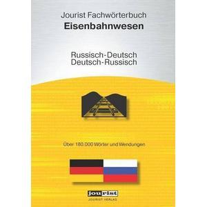 Jourist Verlag GmbH Jourist Fachwörterbuch Eisenbahnwesen Russisch-Deutsch, Deutsch-Russisch