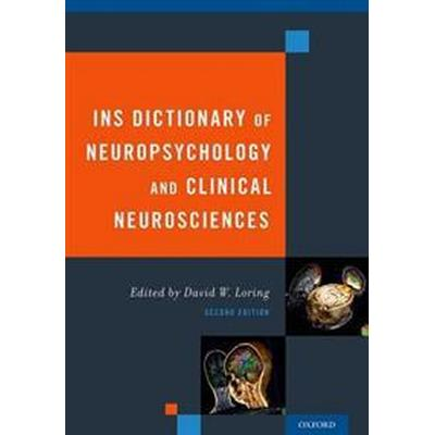 INS Dictionary of Neuropsychology and Clinical Neurosciences (Inbunden, 2015)