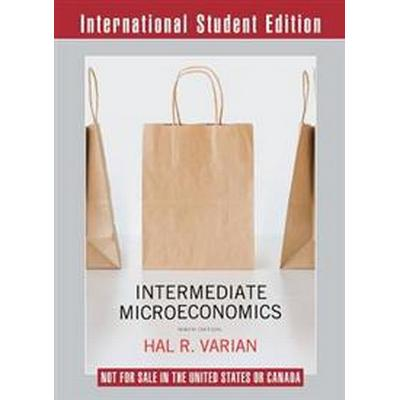 Intermediate Microeconomics A Modern Approach 9th International Student Edition + Workouts in Intermediate Microeconomics for Intermediate Microeconomics and Intermediate Microeconomics with Calculus, Ninth Edition (Häftad, 2014)