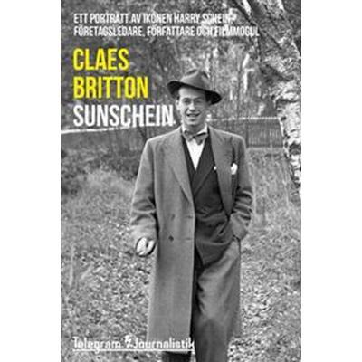 Sunschein - Ett porträtt av ikonen Harry Schein, företagsledare, författare och filmmogul (E-bok, 2014)