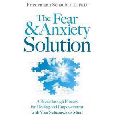 The Fear & Anxiety Solution (Pocket, 2012)