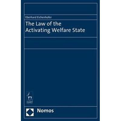 The Law of the Activating Welfare State (Inbunden, 2015)